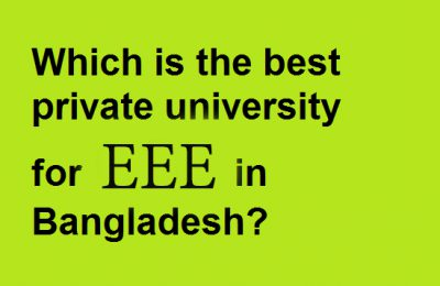 Best Private University for EEE in Bangladesh
