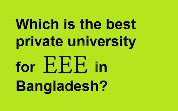 Best Private Universities for EEE in Bangladesh